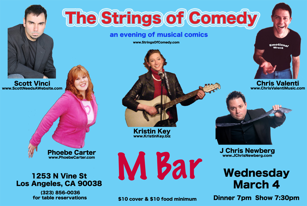 Performers for the March 4th Strings of Comedy night at the M Bar - Chris Valenti, Kristin Key, J Chris Newberg, Phoebe Carter, Scott Vinci
